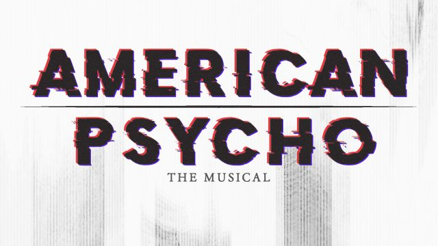American Psycho Musical to Premiere at Hayes