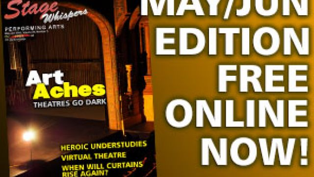 STAGE WHISPERS MAGAZINE: READ OUR MAY / JUNE 2020 EDITION FREE ONLINE NOW!!!