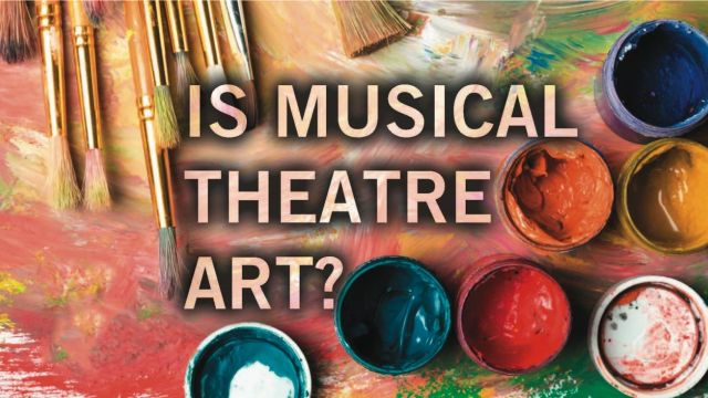 Is Musical Theatre Art?