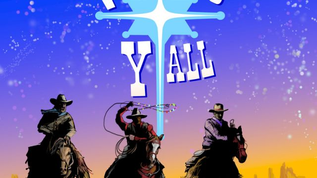 For Unto Y'All: The Very First Christmas in the Wild West