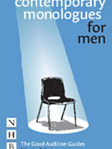 CONTEMPORARY MONOLOGUES FOR MEN - GOOD AUDITION GUIDE