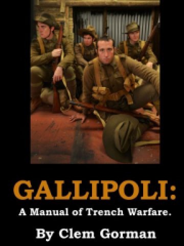 GALLIPOLI: A MANUAL OF TRENCH WARFARE