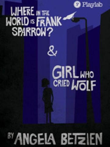 WHERE IN THE WORLD IS FRANK SPARROW & THE GIRL WHO CRIED WOLF