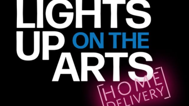 LIGHTS UP ON THE ARTS [HOME DELIVERY]