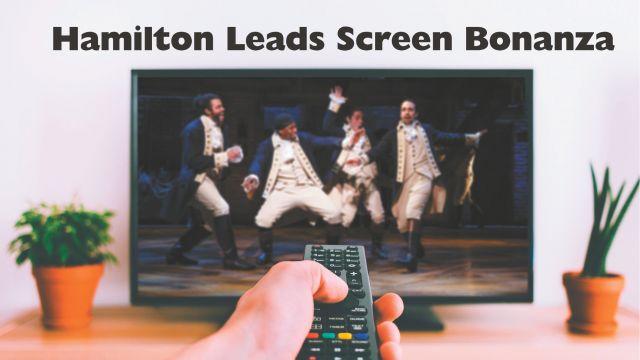 Hamilton Leads Screen Bonanza