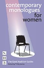 Contemporary Monologues for Women - Good Audition Guides