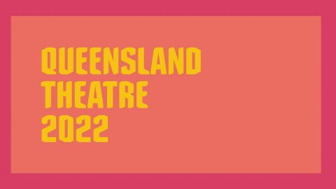 Queensland Theatre Creatives Talk Season 2022
