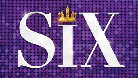 Six The Musical Rescheduled